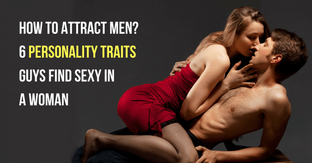 How to Attract Men: 6 Personality Traits Guys Find Sexy