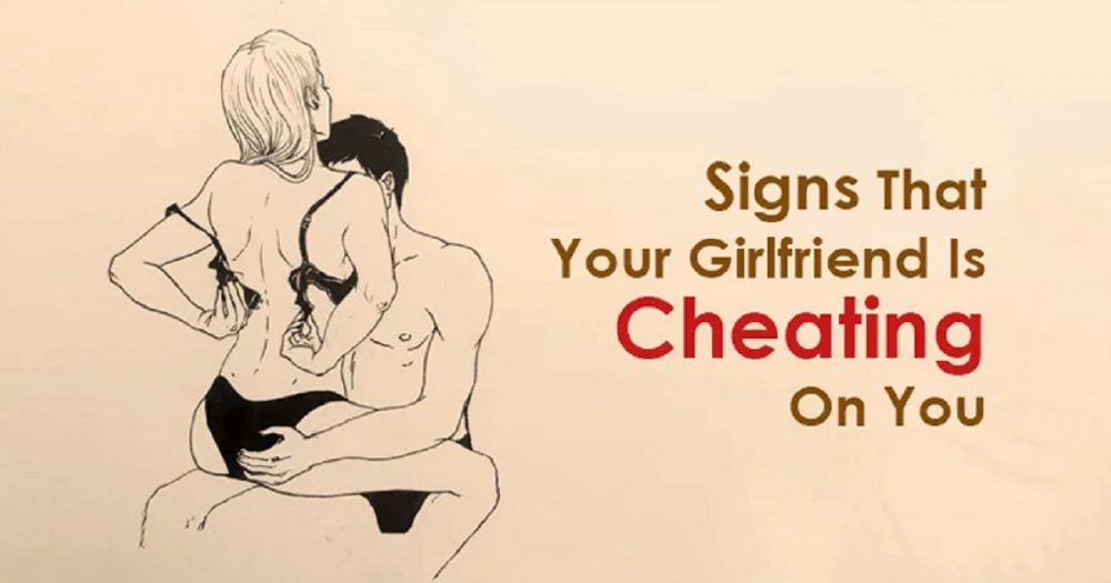 8 Signs That Your Girlfriend Is Cheating on You