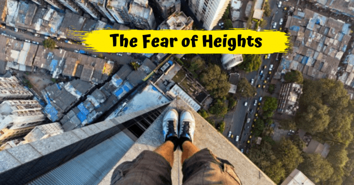 Acrophobia - The Fear of Heights